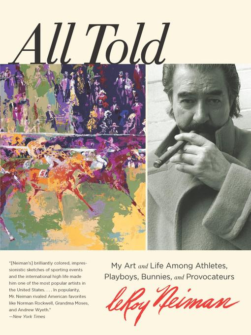 Title details for All Told by LeRoy Neiman - Available