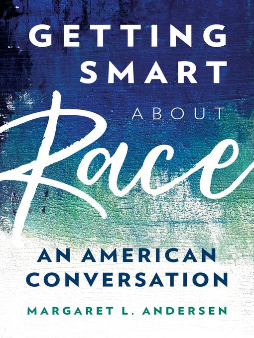 Title details for Getting Smart about Race by Margaret L. Andersen - Wait list