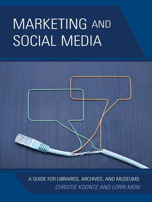 Title details for Marketing and Social Media by Christie Koontz - Wait list