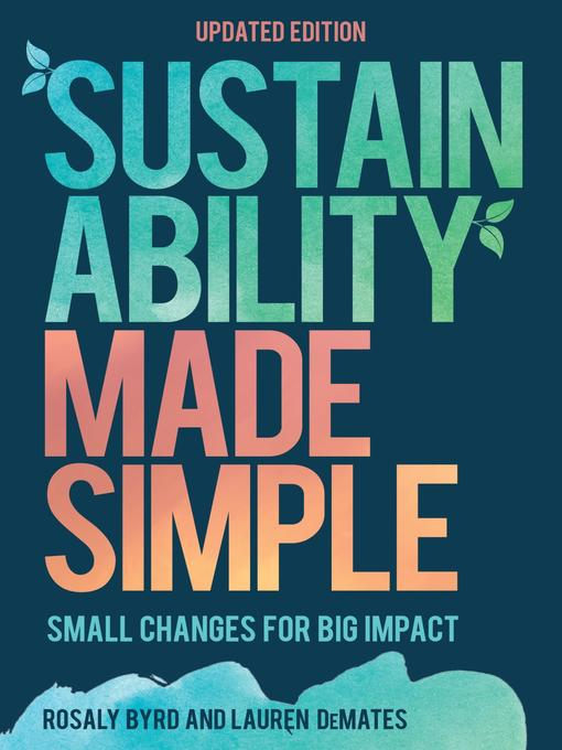 Title details for Sustainability Made Simple by Rosaly Byrd - Available