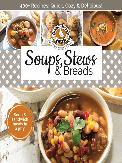 Title details for Soups, Stews & Breads by Gooseberry Patch - Available