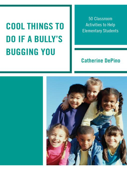 Title details for Cool Things to Do If a Bully's Bugging You by Catherine DePino - Available