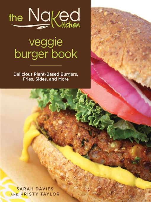 Title details for Naked Kitchen Veggie Burger Book by Sarah Davies - Available