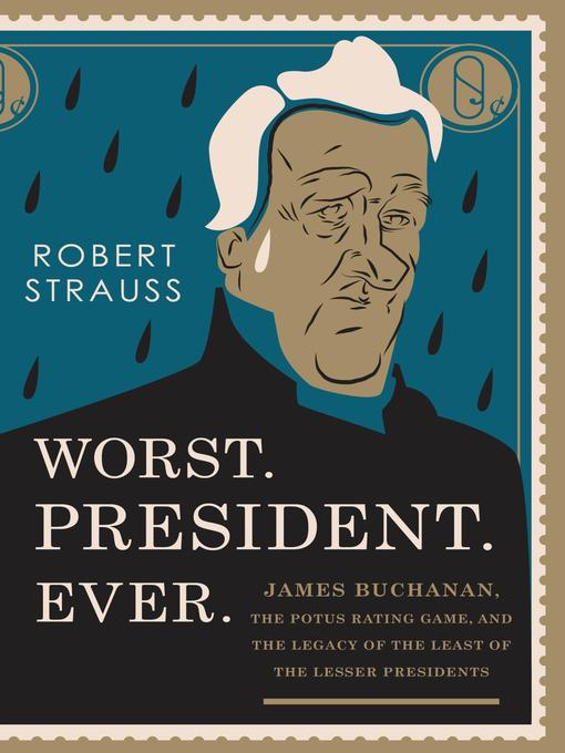 Title details for Worst. President. Ever. by Robert Strauss - Wait list