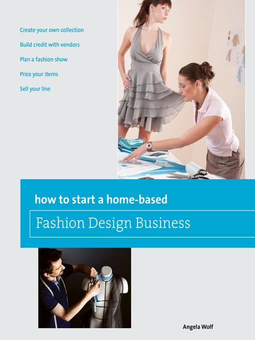 How To Start A Home Based Fashion Design Business National Library Board Singapore Overdrive