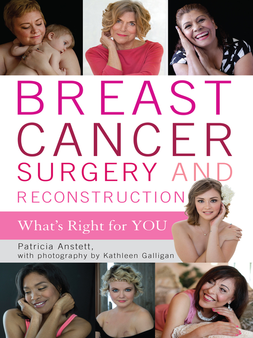 Title details for Breast Cancer Surgery and Reconstruction by Patricia Anstett - Wait list