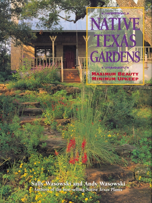 Title details for Native Texas Gardens by Sally Wasowski - Available