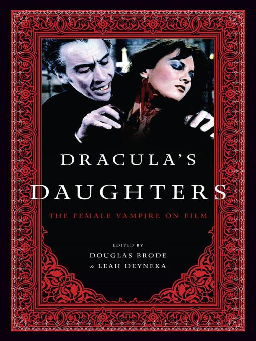Title details for Dracula's Daughters by Douglas Brode - Available