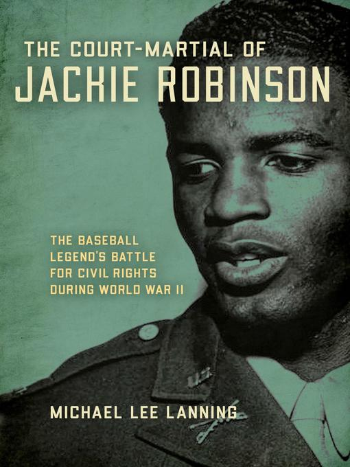 Title details for The Court-Martial of Jackie Robinson by Michael Lee Lanning - Available