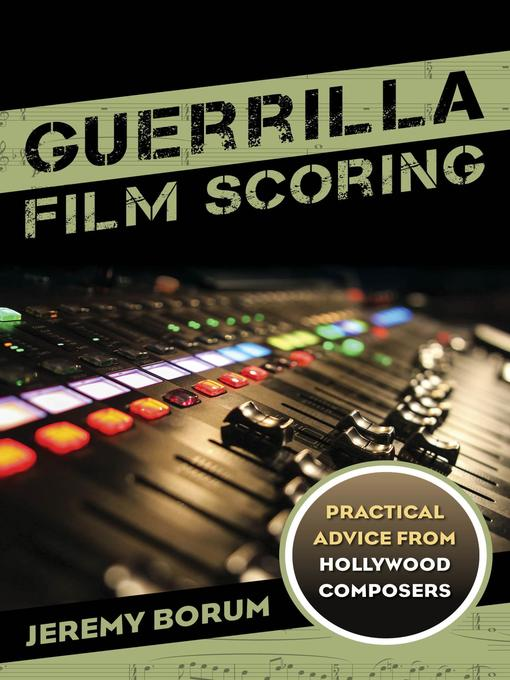Title details for Guerrilla Film Scoring by Jeremy Borum - Available
