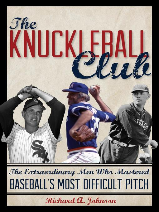 Title details for The Knuckleball Club by Richard A. Johnson - Available