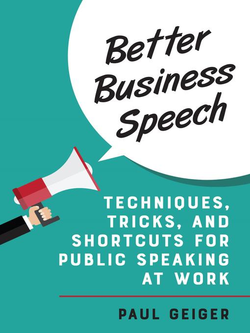 Title details for Better Business Speech by Paul Geiger - Available