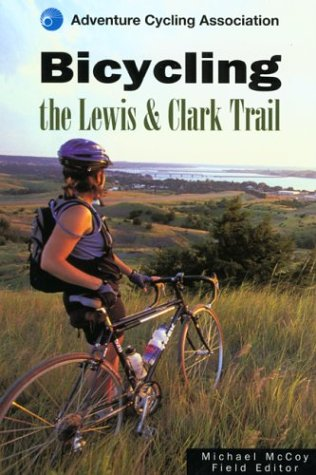 Title details for Bicycling the Lewis and Clark Trail by The Globe Pequot Press - Available