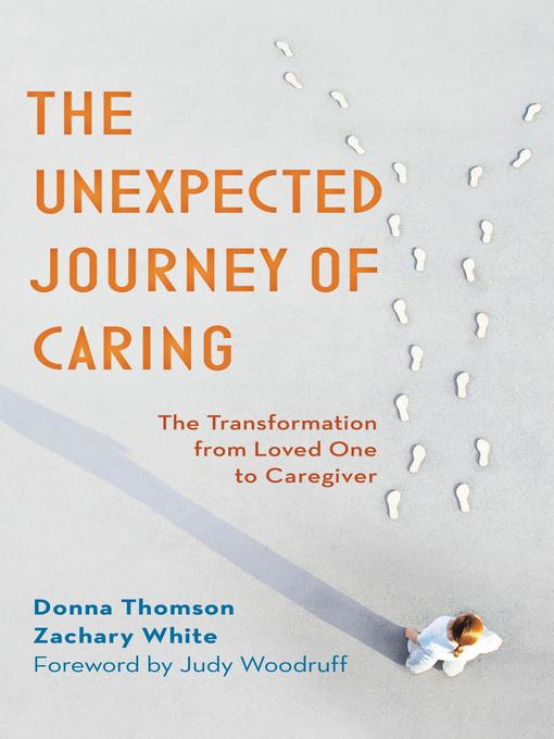 Title details for The Unexpected Journey of Caring by Donna Thomson - Available