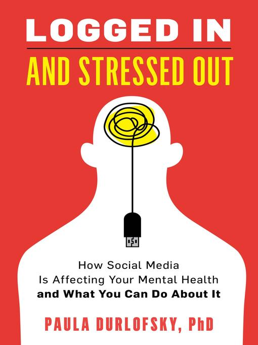 Title details for Logged In and Stressed Out by Paula Durlofsky - Available