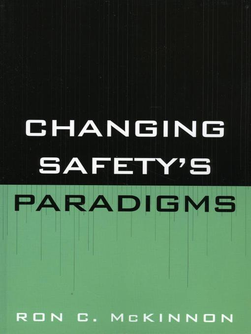 Title details for Changing Safety's Paradigms by Ron C. McKinnon - Available