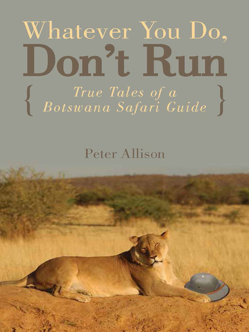 Title details for Whatever You Do, Don't Run by Peter Allison - Available