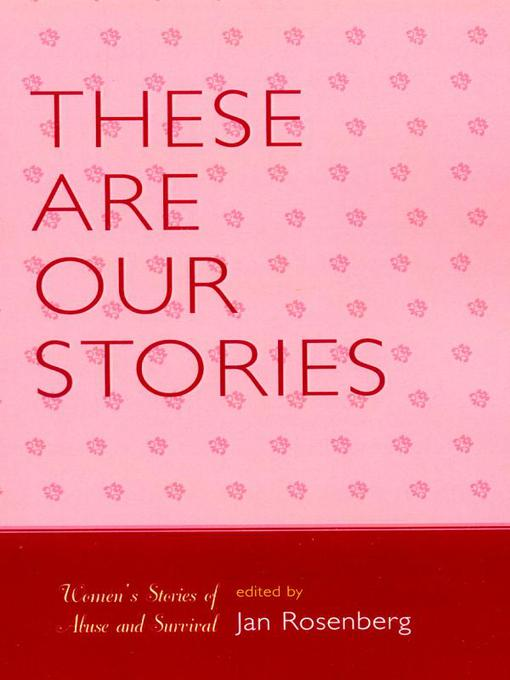 Title details for These Are Our Stories by Jan Rosenberg - Available
