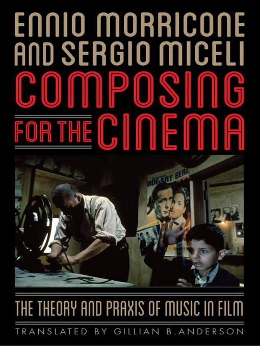 Title details for Composing for the Cinema by Ennio Morricone - Available