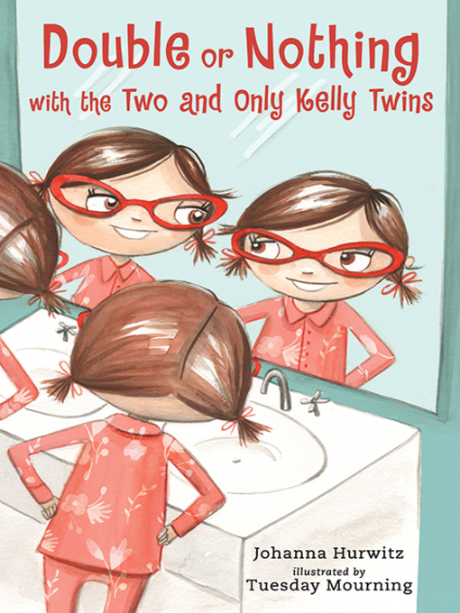 Title details for Double or Nothing with the Two and Only Kelly Twins by Johanna Hurwitz - Available
