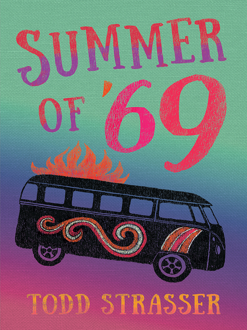 Title details for Summer of '69 by Todd Strasser - Available