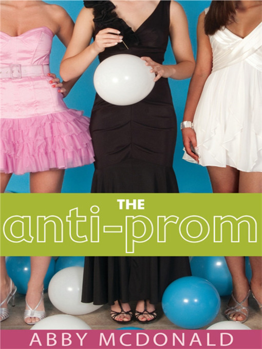 Title details for The Anti-Prom by Abby McDonald - Available