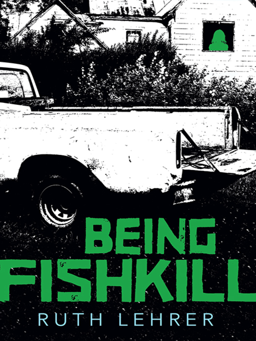 Title details for Being Fishkill by Ruth Lehrer - Available
