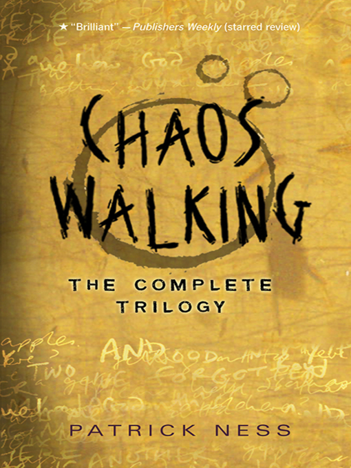 Title details for Chaos Walking: The Complete Trilogy by Patrick Ness - Available