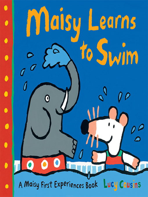 Title details for Maisy Learns to Swim by Lucy Cousins - Available