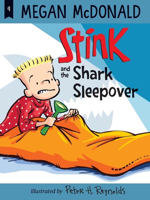 Title details for Stink and the Shark Sleepover by Megan McDonald - Available