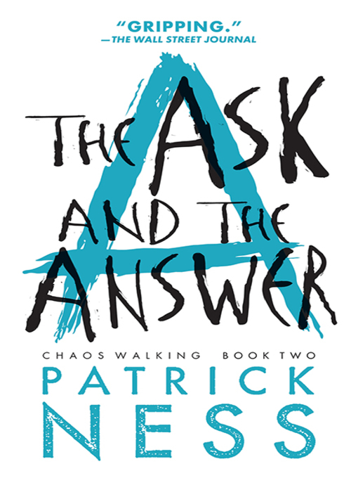 Title details for The Ask and the Answer by Patrick Ness - Available