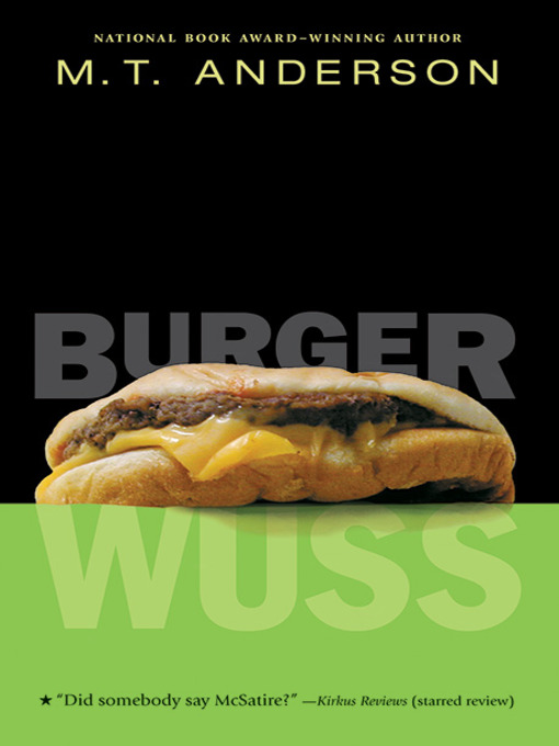 Title details for Burger Wuss by M. T. Anderson - Available