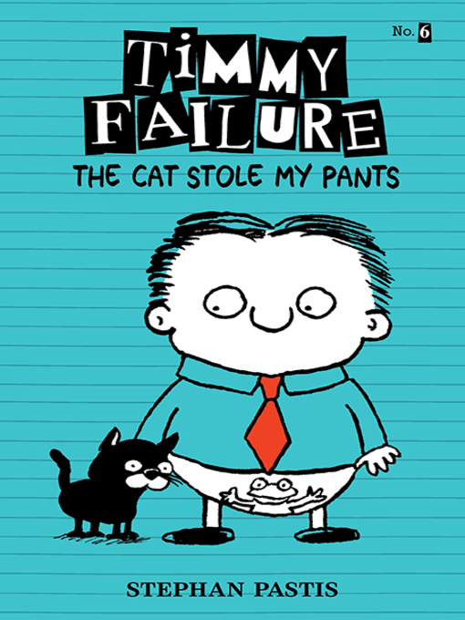 Title details for The Cat Stole My Pants by Stephan Pastis - Available