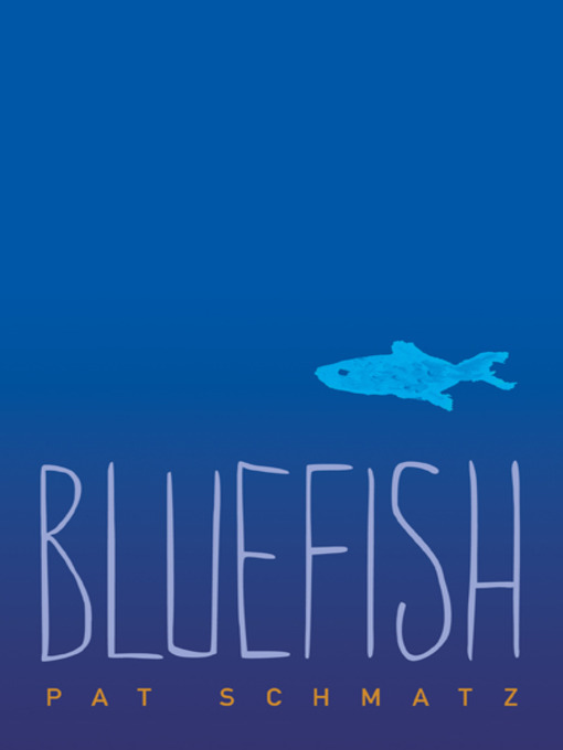 Title details for Bluefish by Pat Schmatz - Available