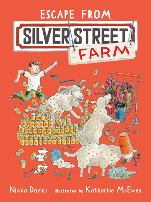 Title details for Escape from Silver Street Farm by Nicola Davies - Available