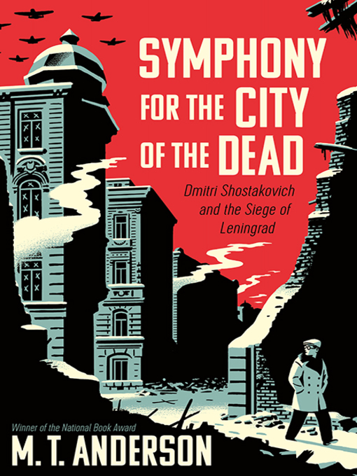 Title details for Symphony for the City of the Dead by M.T. Anderson - Wait list