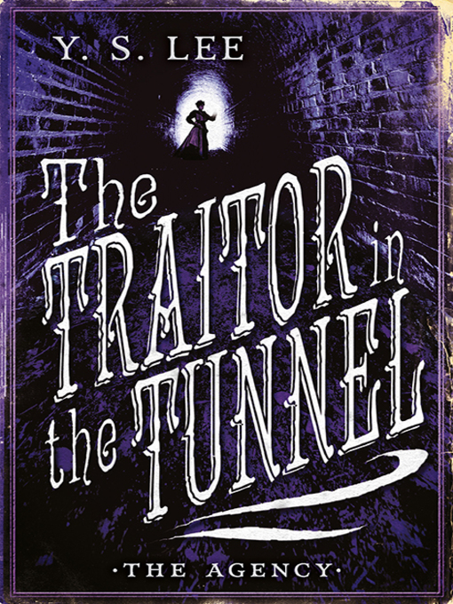 Title details for The Traitor in the Tunnel by Y. S. Lee - Wait list