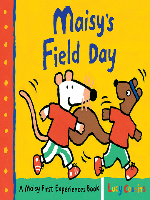 Title details for Maisy's Field Day by Lucy Cousins - Available