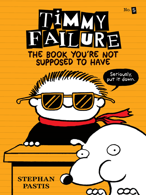 Title details for Timmy Failure by Stephan Pastis - Wait list