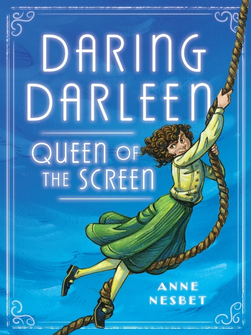 Title details for Daring Darleen, Queen of the Screen by Anne Nesbet - Available