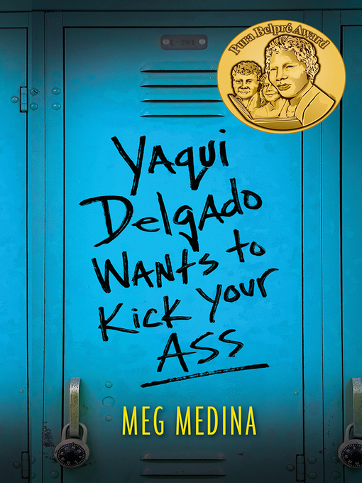 Title details for Yaqui Delgado Wants to Kick Your Ass by Meg Medina - Available