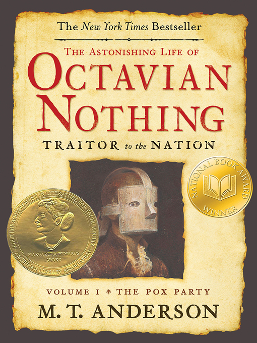 Title details for The Astonishing Life of Octavian Nothing, Traitor to the Nation, Volume I by M. T. Anderson - Available