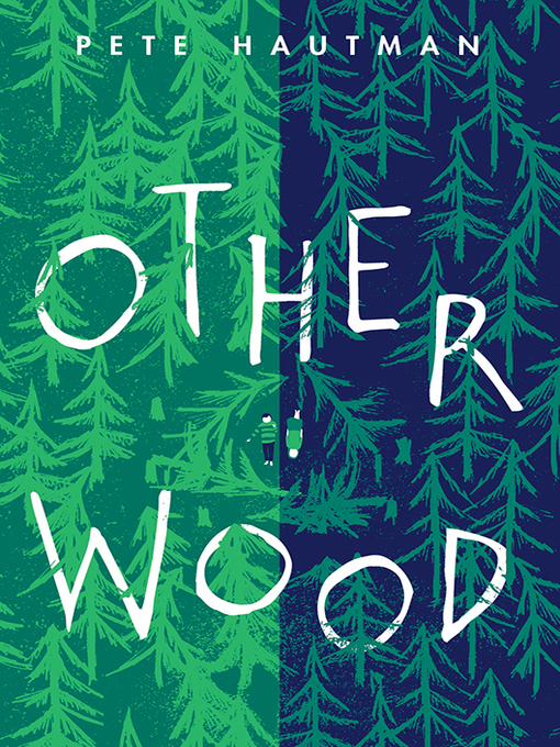 Title details for Otherwood by Pete Hautman - Available
