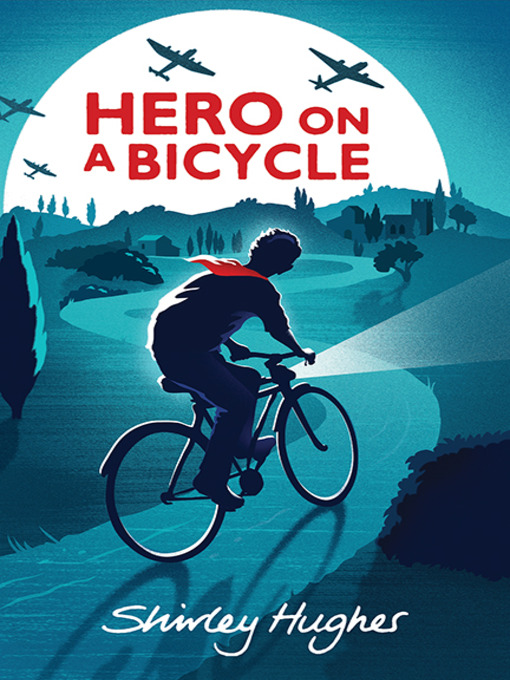 Title details for Hero on a Bicycle by Shirley Hughes - Available