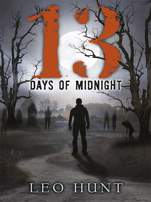 Title details for Thirteen Days of Midnight by Leo Hunt - Available