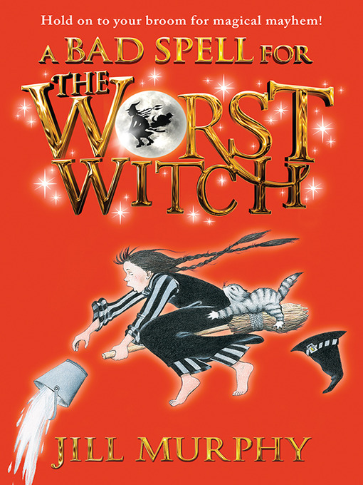 Title details for A Bad Spell for the Worst Witch by Jill Murphy - Available