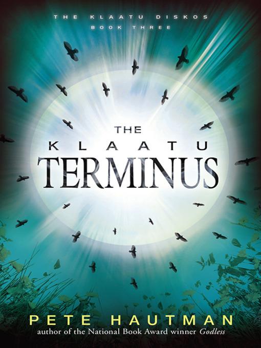 Title details for The Klaatu Terminus by Pete Hautman - Available