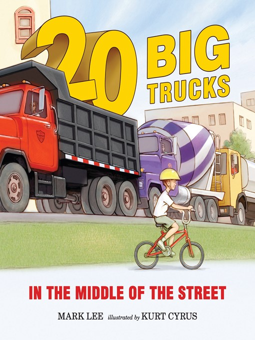 Title details for Twenty Big Trucks in the Middle of the Street by Mark Lee - Available