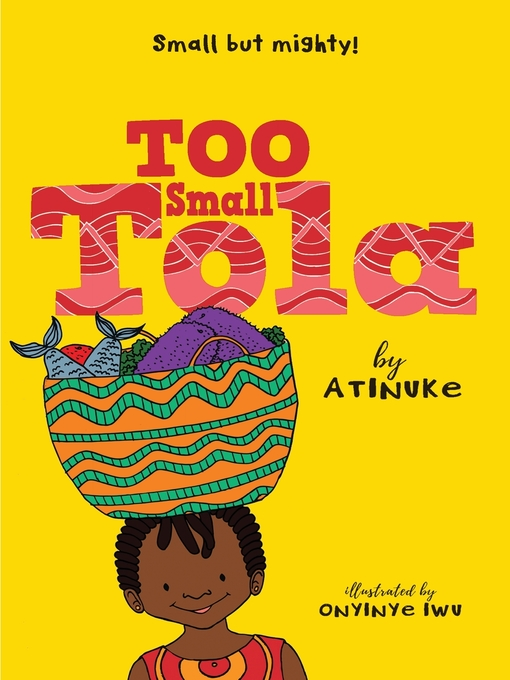 Title details for Too Small Tola by Atinuke - Wait list