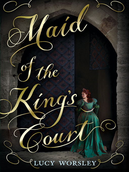 Title details for Maid of the King's Court by Lucy Worsley - Available